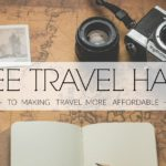 3 TRAVEL HACKS TO MAKE TRAVEL MORE AFFORDABLE