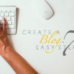 HOW TO CREATE A BLOG // EASY 7-STEP GUIDE