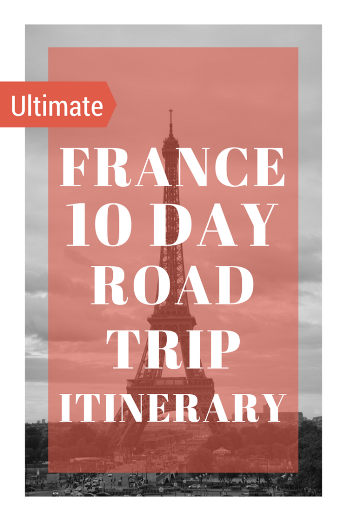FRANCE 10 DAY ROAD TRIP ITINERARY